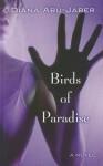 Birds of Paradise - Diana Abu-Jaber