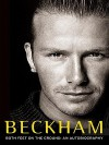 Beckham: Both Feet on the Ground: An Autobiography - David Beckham