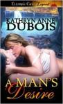 A Man's Desire - Kathryn Anne Dubois