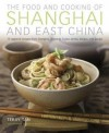 Food & Cooking of Shanghai & East China - Terry Tan