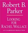 Looking For Rachel Wallace - Michael Prichard, Robert B. Parker