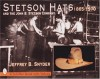 Stetson Hats and the John B. Stetson Hat Company: 1865-1970 (Schiffer Book with Values) - Jeffrey B. Snyder