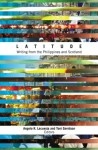 Latitude: Writing from the Philippines and Scotland - Angelo R. Lacuesta and Toni Davidson, eds., Dean Francis Alfar