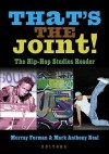 That's the Joint!: The Hip-Hop Studies Reader - Murray Forman, Mark Anthony Neal