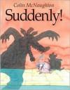 Suddenly!: A Preston Pig Story - Colin McNaughton