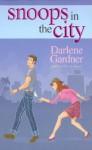 Snoops in the City - Darlene Gardner