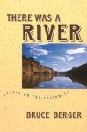 There Was a River - Bruce Berger