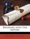 Breaking Into the Movies - John Emerson, Anita Loos