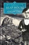 Heap House - Edward Carey