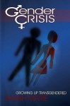 Gender Crisis: Growing Up Transgendered - Sarah Marie