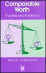 Comparable Worth: Theories and Evidence - Paula England