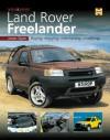 You & Your Land Rover Freelander: Buying, enjoying, maintaining, modifying - James Taylor