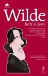 Tutte le opere - Oscar Wilde, Masolino d'Amico