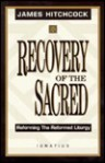 The Recovery of the Sacred - James Hitchcock