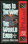 This Is the Way the World Ends - James K. Morrow