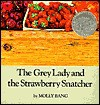 The Grey Lady and the Strawberry Snatcher - Molly Bang