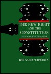 The New Right and the Constitution New Right and the Constitution New Right and the Constitution New Right and the Constitution New Right and Th: Turning Back the Legal Clock Turning Back the Legal Clock Turning Back the Legal Clock Turning Back the Le... - Bernard Schwartz