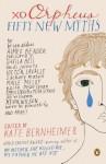 xo Orpheus: Fifty New Myths - Kate Bernheimer