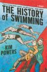The History of Swimming: A Memoir - Kim Powers