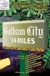 Gotham City 14 Miles: 14 Essays on Why the 1960s Batman TV Series Matters - Jim Beard, Joseph F. Berenato, Peter Sanderson, Jennifer K. Stuller