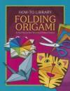 Folding Origami - Dana Meachen Rau, Kathleen Petelinsek