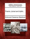 Poems, Lyrical and Idyllic - Edmund Clarence Stedman