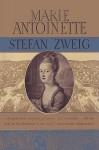 Marie Antoinette the Portrait of an Average Woman - Stefan Zweig, Sam Sloan, Eden Paul