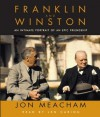 Franklin and Winston: An Intimate Portrait of an Epic Friendship - Jon Meacham, Len Cariou