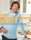 Chef Michael Smith's Kitchen: 100 of My Favourite Easy Recipes - Michael Smith