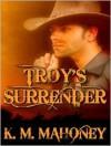 Troy's Surrender - K.M. Mahoney