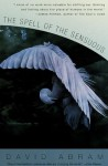The Spell of the Sensuous: Perception and Language in a More-Than-Human World (Vintage) - David Abram