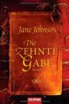 Die zehnte Gabe - Jane Johnson, Pociao