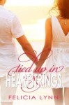 Tied Up In Heartstrings - Felicia Lynn