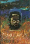 Pemulwuy, The Rainbow Warrior - Eric Willmot