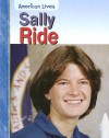 Sally Ride (American Lives) - Elizabeth Raum