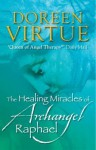 Healing Miracles of Archangel Raphael - Doreen Virtue