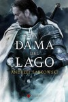 La dama del lago Volumen 1 (La Saga de Geralt de Rivia, #7) - José María Faraldo, Andrzej Sapkowski