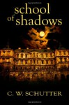 School of Shadows - C.W. Schutter