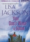 You Don't Want to Know - Lisa Jackson, Christina Traister