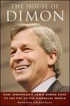 The House of Dimon: How JPMorgan's Jamie Dimon Rose to the Top of the Financial World - Patricia Crisafulli, Crisafulli