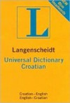 Langenscheidt Universal Croatian Dictionary: Croatian-English English-Croatian - Langenscheidt