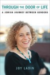 Through the Door of Life: A Jewish Journey between Genders - Joy Ladin