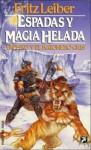 Espadas y magia helada (Fafhrd y el Ratonero Gris, #6) - Fritz Leiber