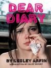 Dear Diary - Lesley Arfin
