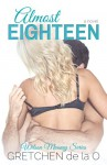 Almost Eighteen (Wilson Mooney #1) - Gretchen de la O