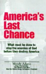 America's Last Chance: Out in the Darkness, a Nation is Sliding, Falling from God, Falling from Grace. - Moody Adams