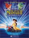The Little Mermaid II: Return to the Sea - Hal Leonard Publishing Company