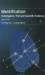Identification: Investigation, Trial and Scientific Evidence (Second Edition) - Paulette Bogan, Andrew Roberts