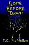 Gone Before Dawn - T.C. McMullen