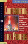 Confronting The Powers: - Gospel Light Publications